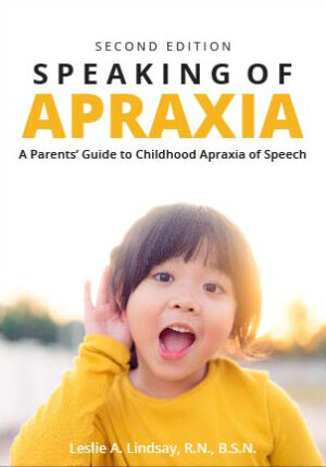 Speaking of Apraxia by Leslie Lindsey, second edition
